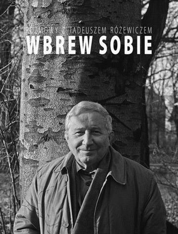 Rozewicz_Wbrew_Sobie